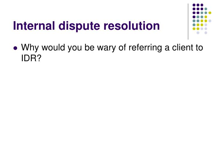 Internal dispute resolution