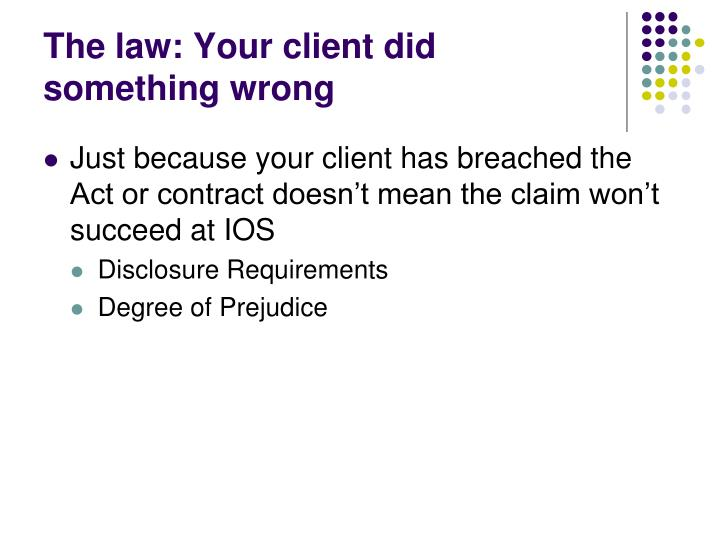 The law: Your client did something wrong