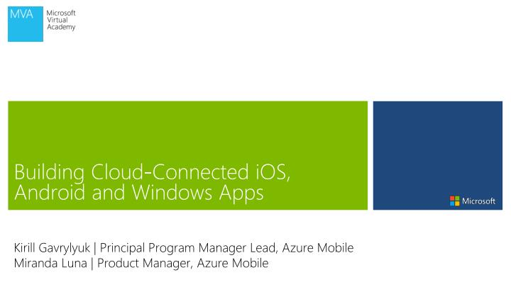Building cloud connected ios android and windows apps