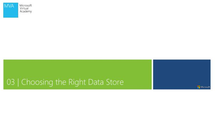 03 | Choosing the Right Data Store