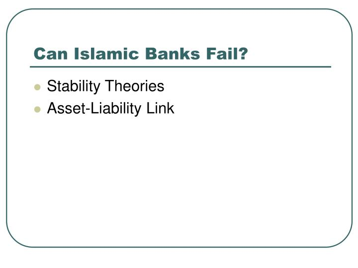 Can Islamic Banks Fail?