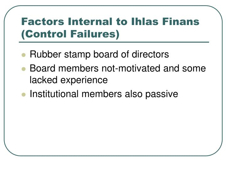 Factors Internal to Ihlas Finans (Control Failures)