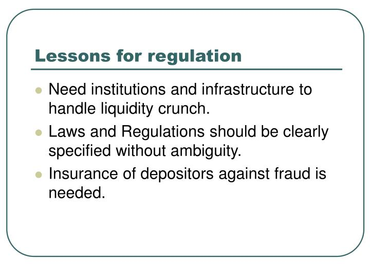 Lessons for regulation