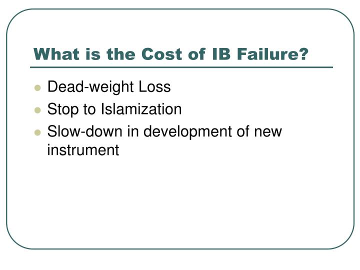 What is the Cost of IB Failure?