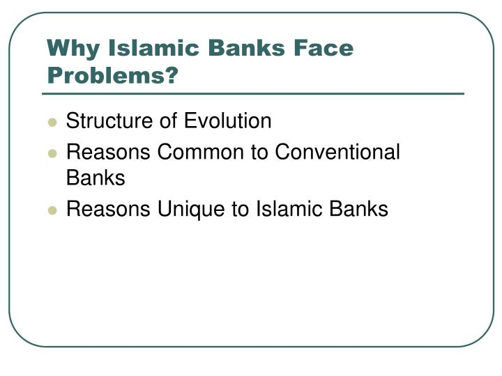 Why Islamic Banks Face Problems?