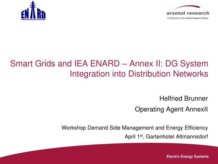 Smart grids and iea enard annex ii dg system integration into distribution networks