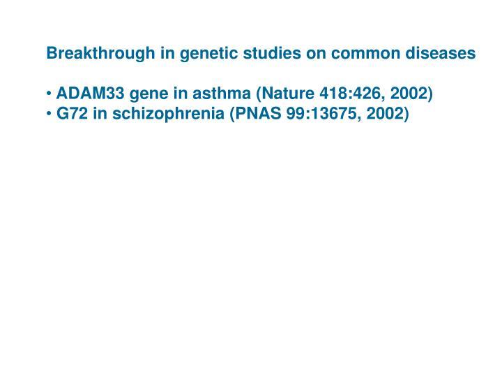 Breakthrough in genetic studies on common diseases