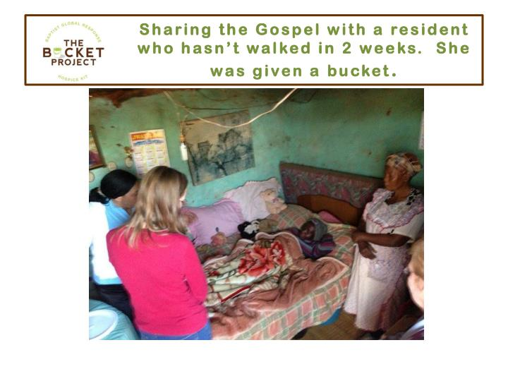 Sharing the Gospel with a resident who hasn't walked in 2 weeks.  She was given a bucket