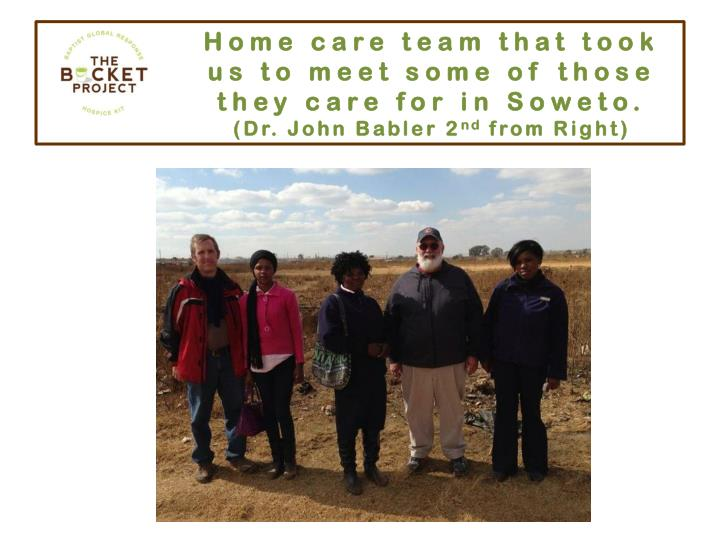Home care team that took us to meet some of those they care for in Soweto.
