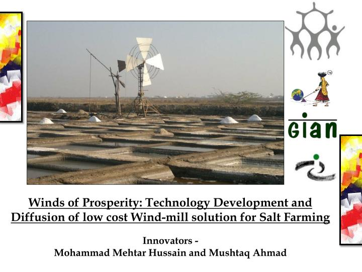 Winds of Prosperity: Technology Development and Diffusion of low cost Wind-mill solution for Salt Fa...