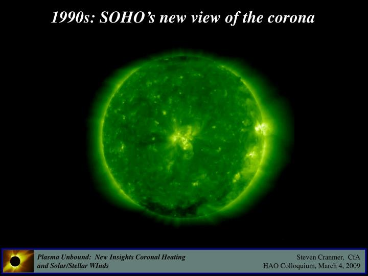 1990s: SOHO's new view of the corona