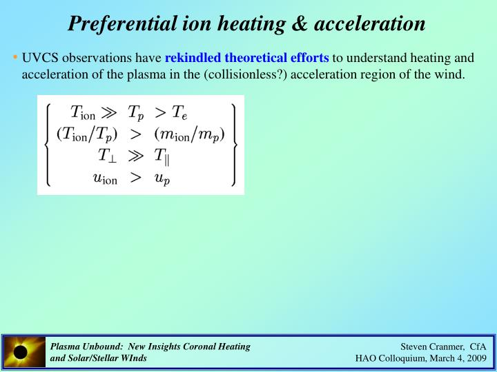 Preferential ion heating & acceleration
