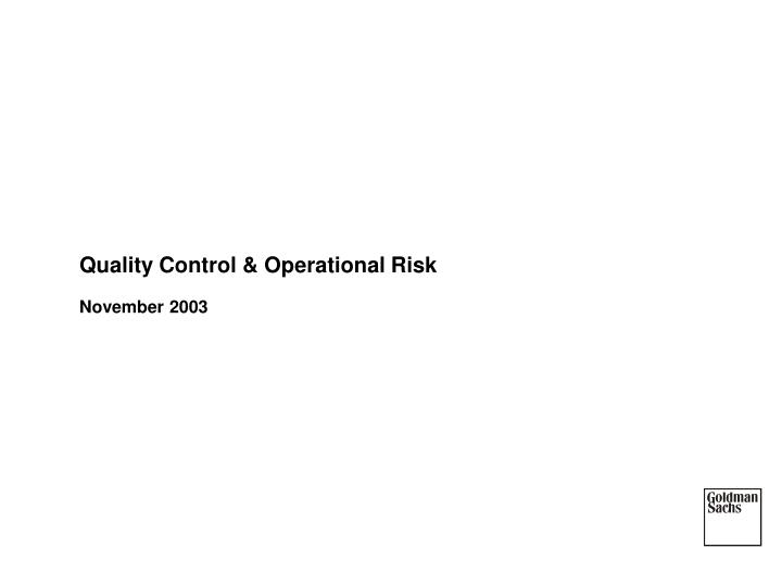 Quality Control & Operational Risk
