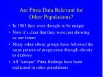 are pima data relevant for other populations