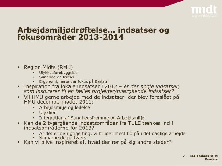 Arbejdsmiljødrøftelse… indsatser og fokusområder 2013-2014