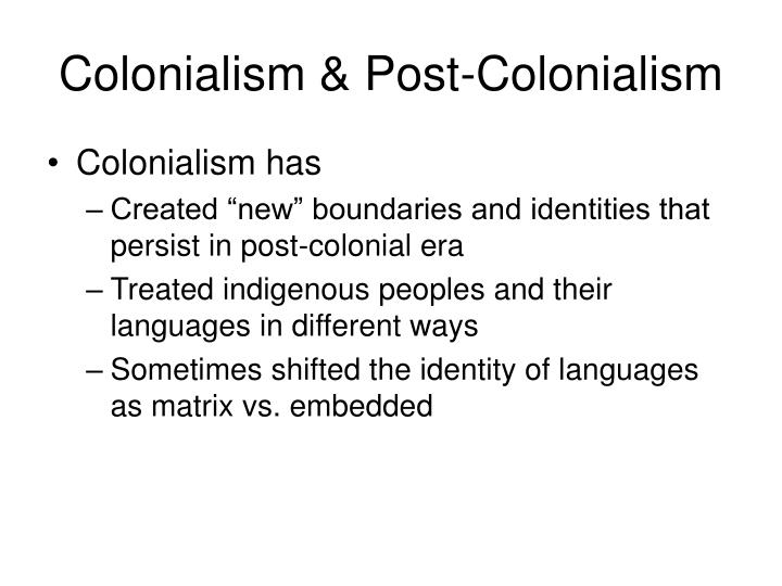 Colonialism & Post-Colonialism