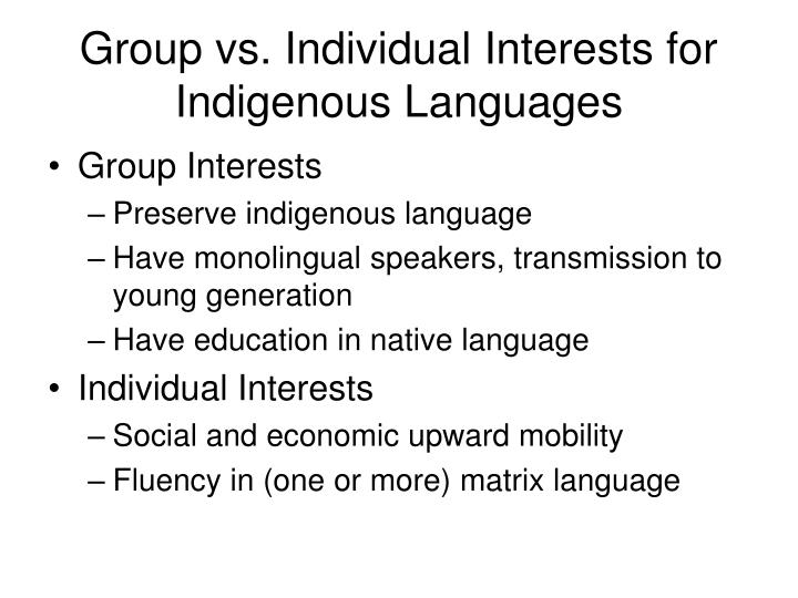 Group vs. Individual Interests for Indigenous Languages