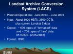 landsat archive conversion system lacs