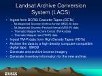 landsat archive conversion system lacs1