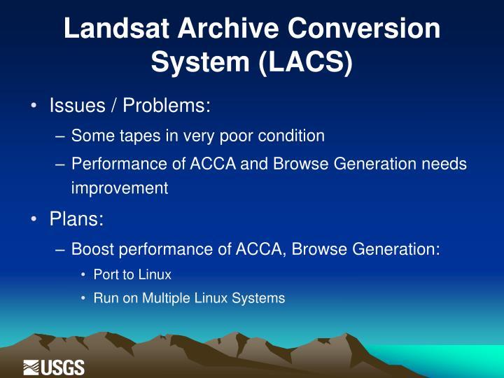 Landsat Archive Conversion System (LACS)