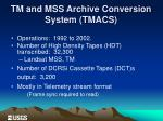 tm and mss archive conversion system tmacs
