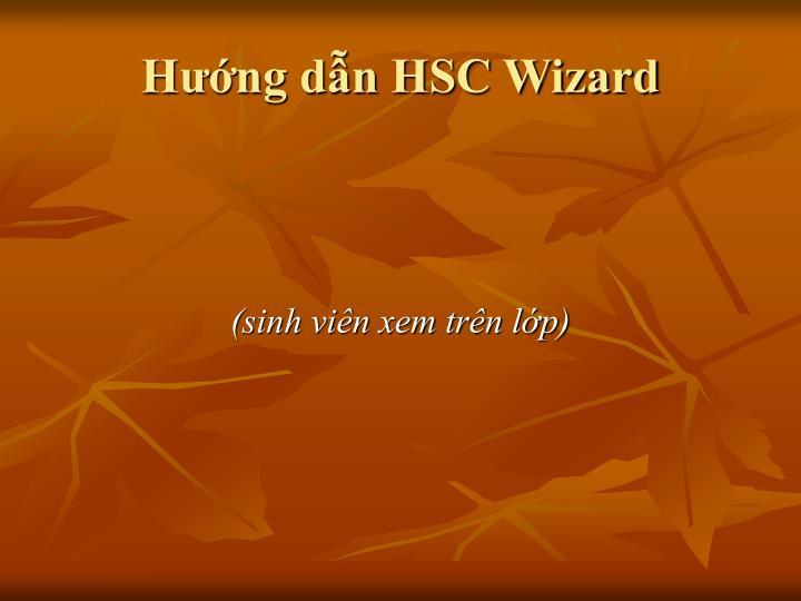 Hướng dẫn HSC Wizard