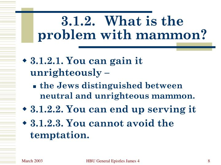 3.1.2.	What is the problem with mammon?