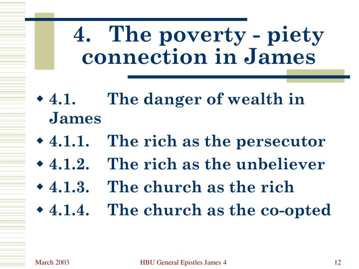 4.	The poverty - piety connection in James