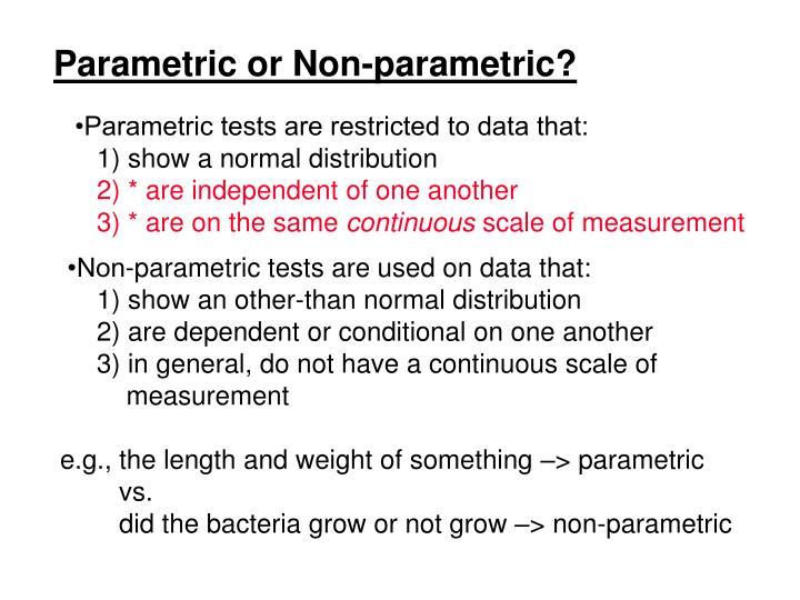 Parametric or Non-parametric?