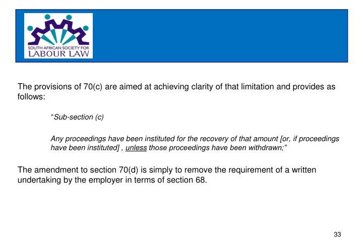 The provisions of 70(c) are aimed at achieving clarity of that limitation and provides as follows: