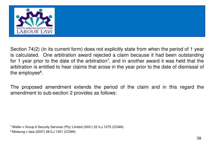 Section 74(2) (in its current form) does not explicitly state from when the period of 1 year is calculated.  One arbitration award rejected a claim because it had been outstanding for 1 year prior to the date of the arbitration