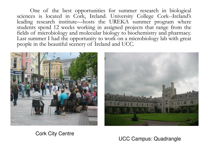One of the best opportunities for summer research in biological sciences is located in Cork, ...