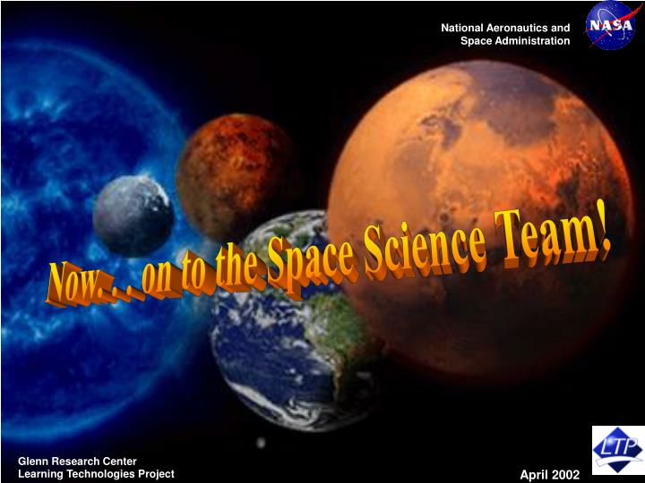 Now. . . on to the Space Science Team!
