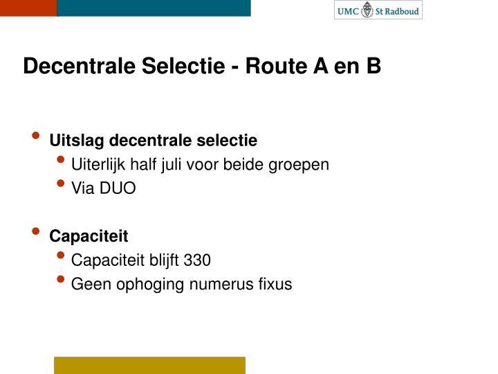 Decentrale Selectie - Route A en B