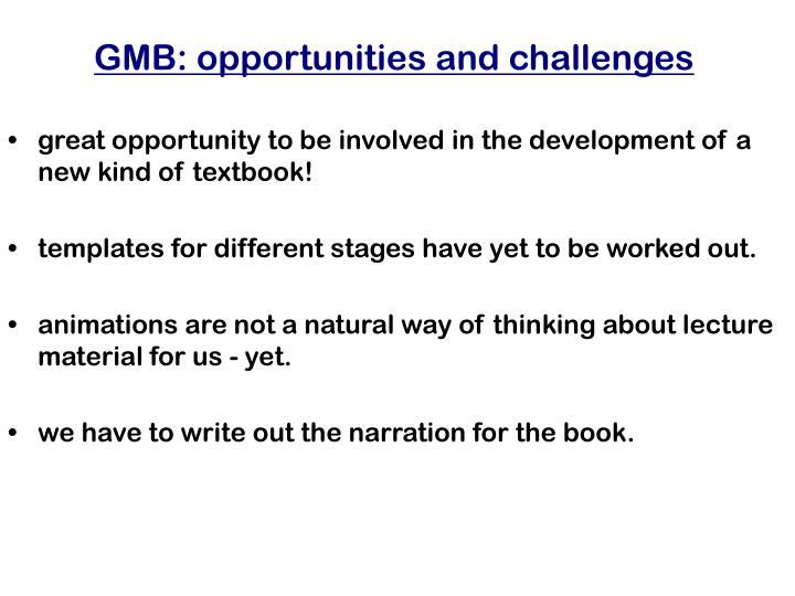 GMB: opportunities and challenges