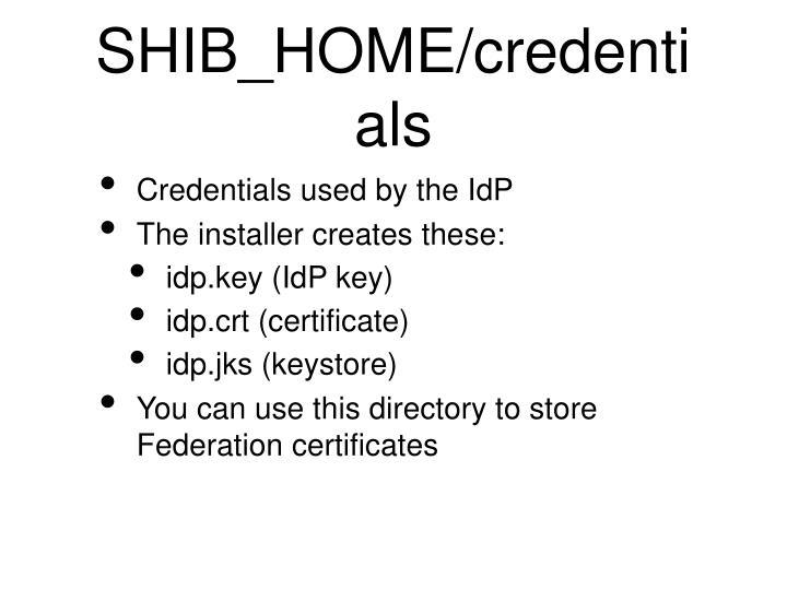 SHIB_HOME/credentials