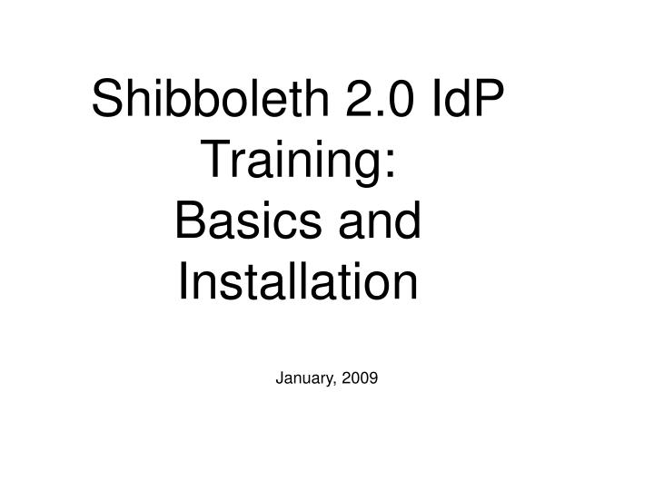 Shibboleth 2 0 idp training basics and installation