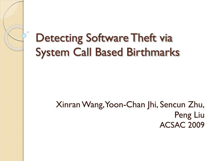 Detecting software theft via system call based birthmarks