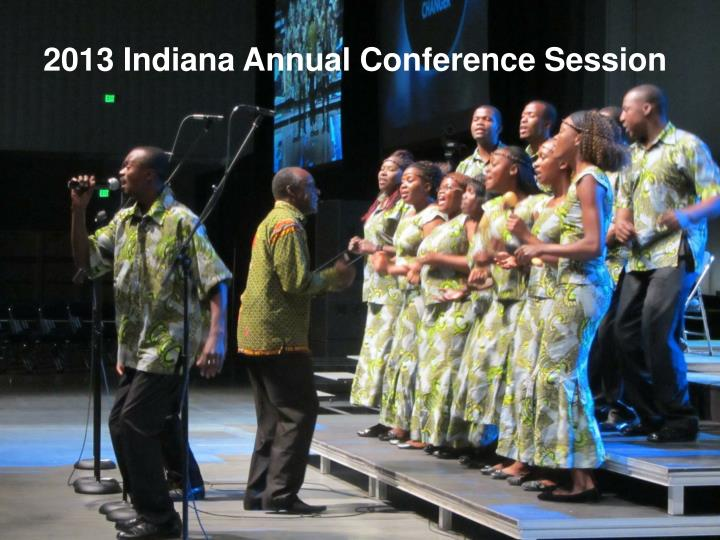 2013 Indiana Annual Conference Session