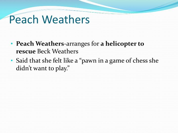 Peach Weathers