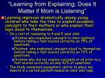learning from explaining does it matter if mom is listening