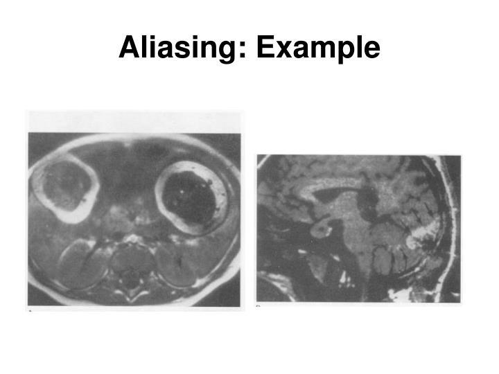 Aliasing: Example