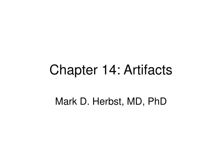 Chapter 14: Artifacts