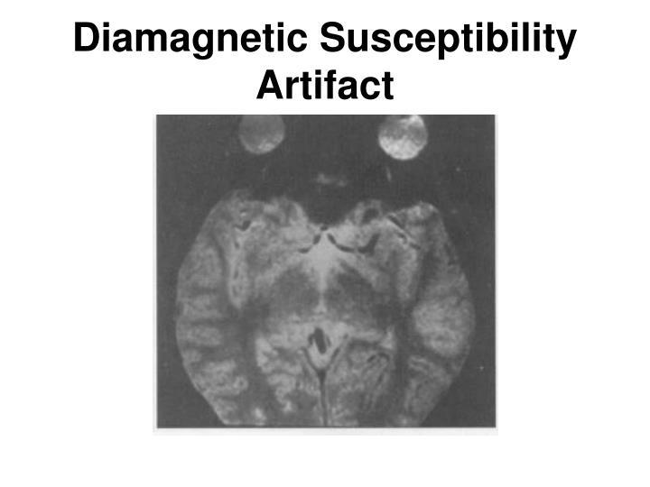 Diamagnetic Susceptibility Artifact