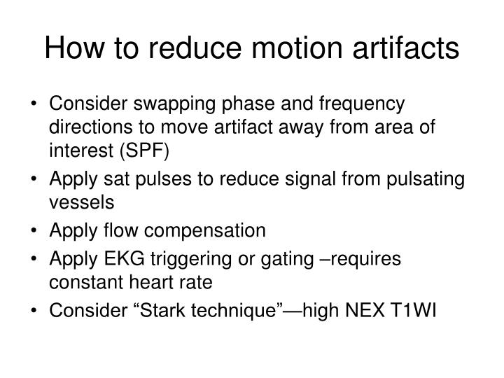 How to reduce motion artifacts