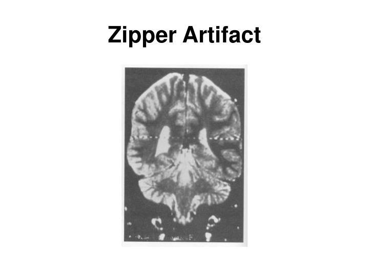 Zipper Artifact