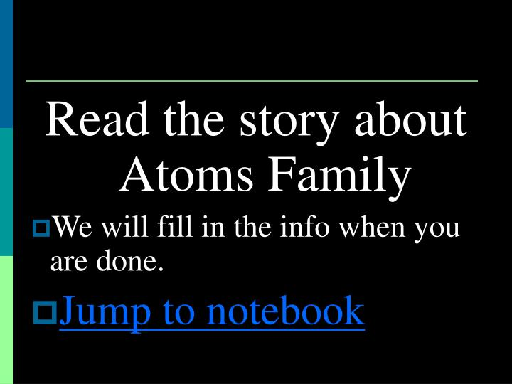 Read the story about Atoms Family