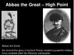 abbas the great high point