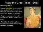 akbar the great 1556 1605