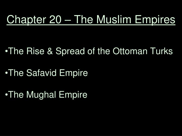 chapter 20 the muslim empires